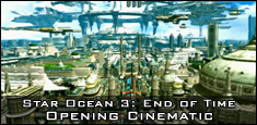 Star Ocean 3: Till the End of Time - Opening Cinematic