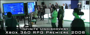 Infinite Undiscovery and Star Ocean 4: The Last Hope - Xbox 360 RPG Premiere 2008
