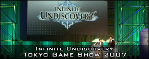 Infinite Undiscovery - Tokyo Game Show 2007