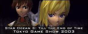 Star Ocean 3: Till the End of Time - Tokyo Game Show 2003 Trailer