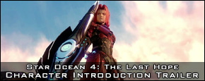 Star Ocean 4: The Last Hope - Character Introduction Trailer #1