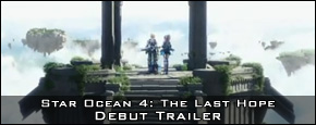 Star Ocean 4: The Last Hope - Debut Trialer