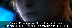 Star Ocean 4: The Last Hope and Infinite Undiscovery - Xbox 360 RPG Premiere 2008