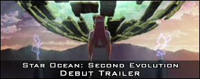 Star Ocean: Second Evolution - Debut Trialer
